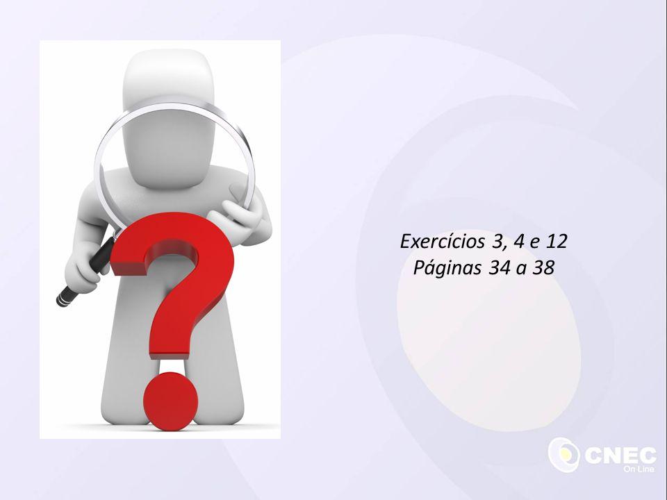 Exercícios 3, 4 e 12 Páginas 34 a 38