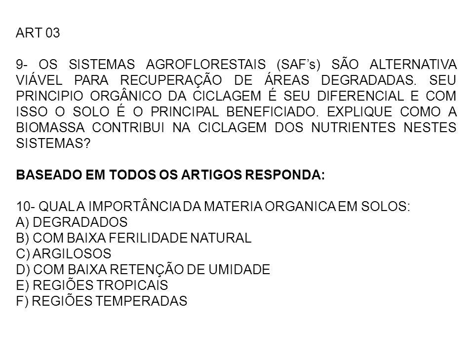 ART 03 9- OS SISTEMAS AGROFLORESTAIS (SAFs) SÃO ALTERNATIVA VIÁVEL PARA RECUPERAÇÃO DE ÁREAS DEGRADADAS.