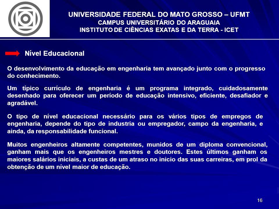 16 UNIVERSIDADE FEDERAL DO MATO GROSSO – UFMT CAMPUS UNIVERSITÁRIO DO ARAGUAIA INSTITUTO DE CIÊNCIAS EXATAS E DA TERRA - ICET Nível Educacional O dese
