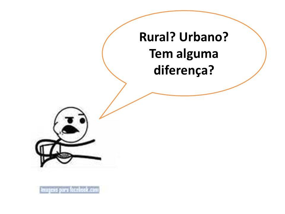 Rural? Urbano? Tem alguma diferença?