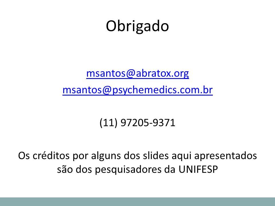 Obrigado msantos@abratox.org msantos@psychemedics.com.br (11) 97205-9371 Os créditos por alguns dos slides aqui apresentados são dos pesquisadores da