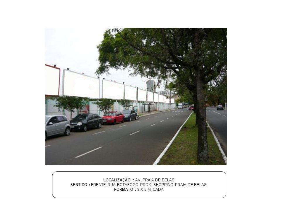 LOCALIZAÇÃO : AV. SERTÓRIO SENTIDO : PRÓXIMO BIG E LEROY MERLIN FORMATO : 9 X 3 M, CADA