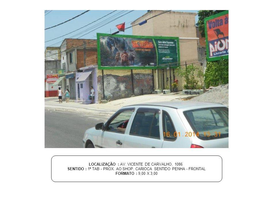 LOCALIZAÇÃO : ESTR. RODRIGUES CALDAS, 660 SENTIDO : FRONTAL FORMATO : 9,00 X 3,00