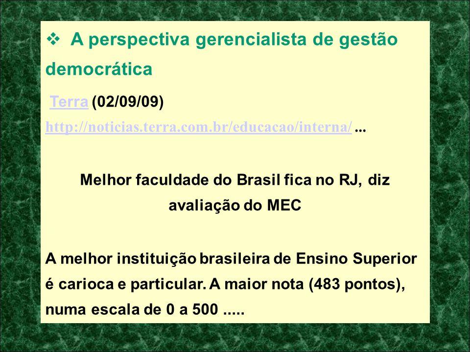 A perspectiva gerencialista de gestão democrática Terra (02/09/09) http://noticias.terra.com.br/educacao/interna/...Terra http://noticias.terra.com.br