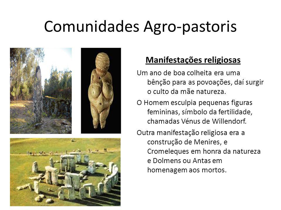 Comunidades Agro-pastoris Manifestações religiosas Um ano de boa colheita era uma bênção para as povoações, daí surgir o culto da mãe natureza. O Home