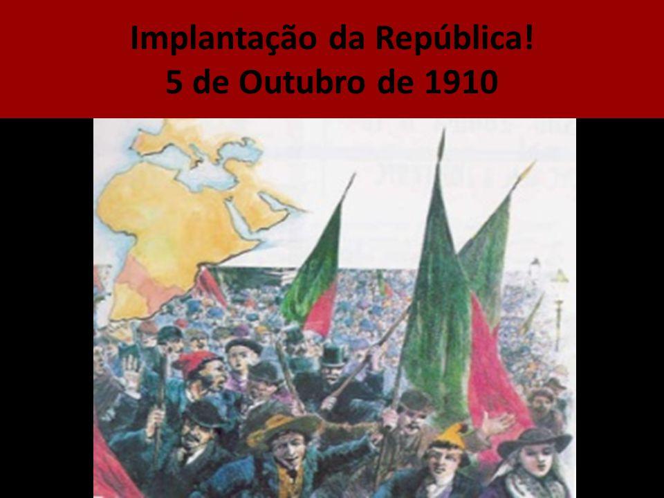 Implantação da República! 5 de Outubro de 1910