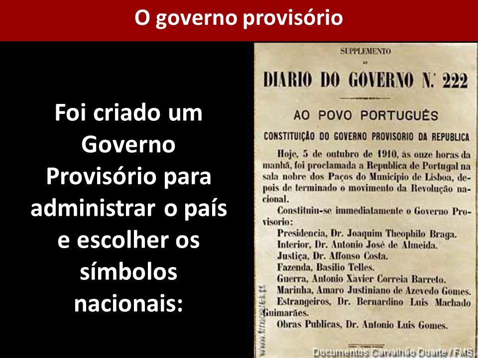 Foi criado um Governo Provisório para administrar o país e escolher os símbolos nacionais: O governo provisório