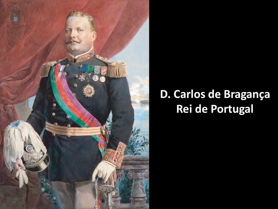 D. Carlos de Bragança Rei de Portugal