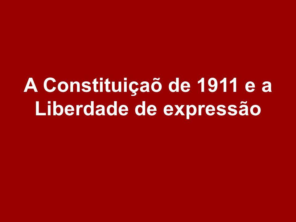 A Constituiçaõ de 1911 e a Liberdade de expressão