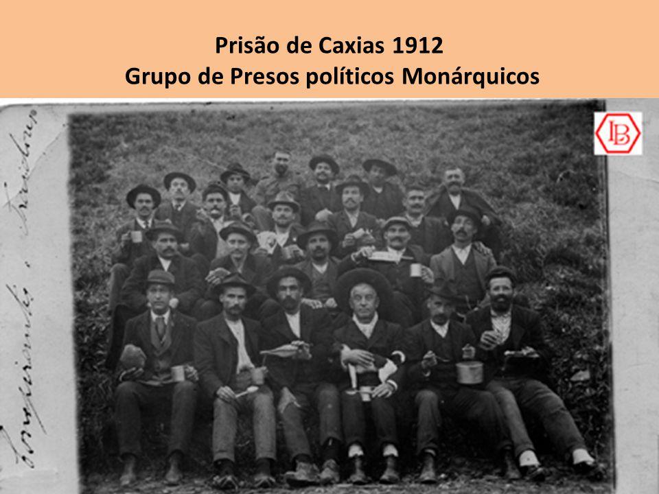 Prisão de Caxias 1912 Grupo de Presos políticos Monárquicos
