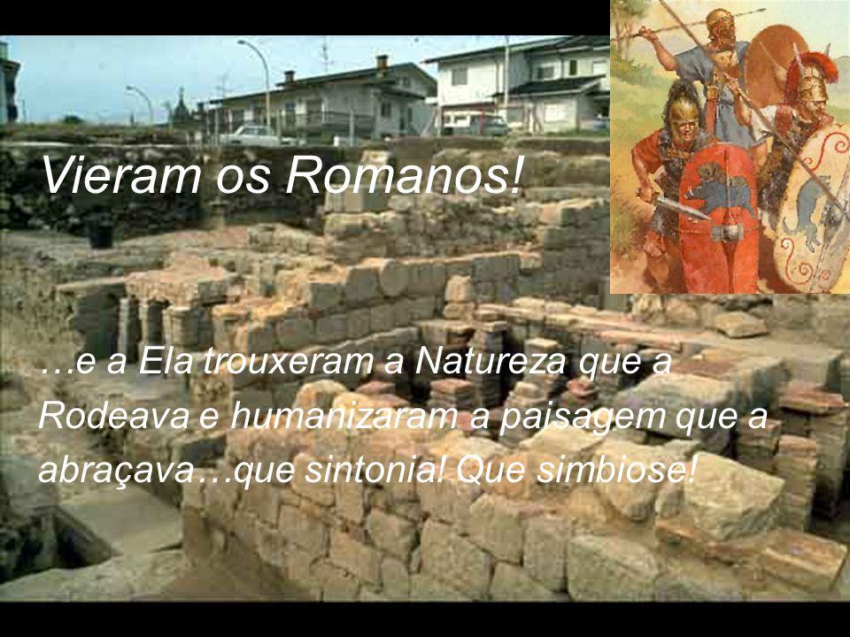 Vieram os Romanos.