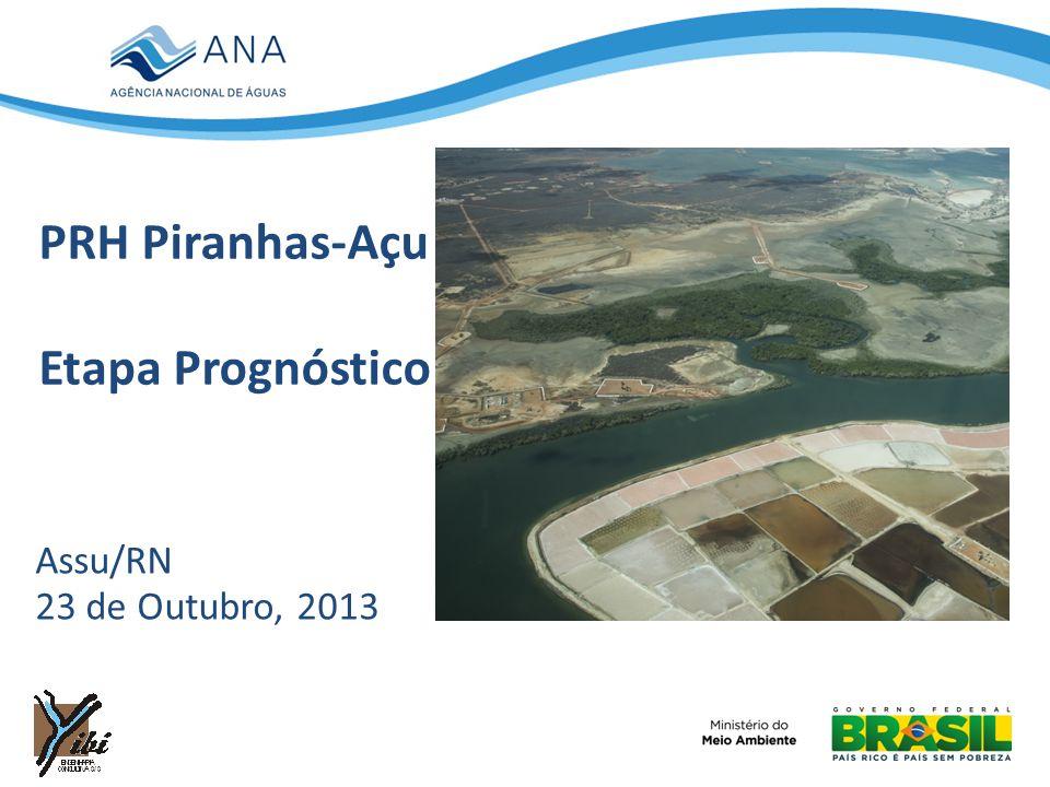PRH Piranhas-Açu Etapa Prognóstico Assu/RN 23 de Outubro, 2013