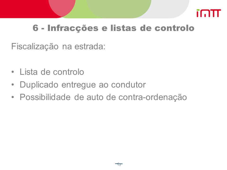 Cisternas Aprovação (DRE - Ministério da Economia) Inspecção (ISQ, RINAVE) Aprovação (IMTT) de veículos destinados a: cisternas fixas ou desmontáveis