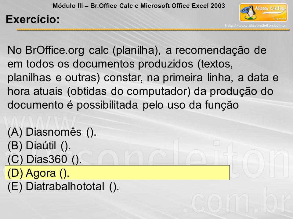 No BrOffice.org calc (planilha), a recomendação de em todos os documentos produzidos (textos, planilhas e outras) constar, na primeira linha, a data e