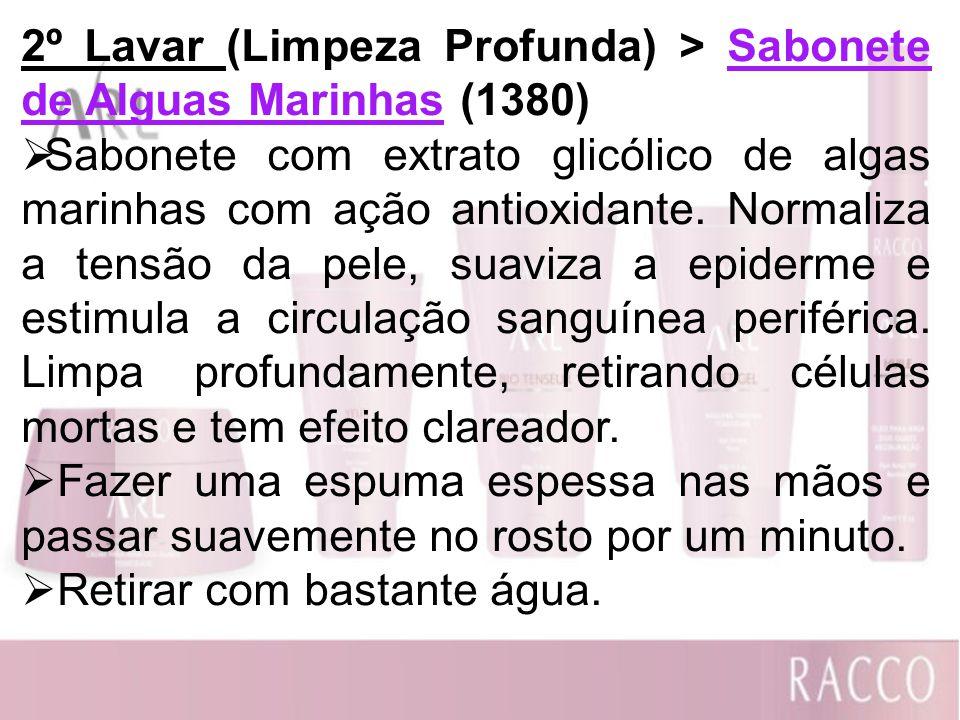 2º Lavar (Limpeza Profunda) > Sabonete de Alguas Marinhas (1380) Sabonete com extrato glicólico de algas marinhas com ação antioxidante. Normaliza a t