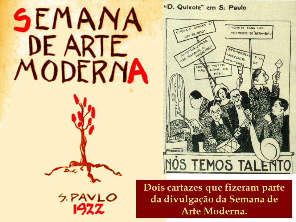 1ª Geração do Modernismo no Brasil Dois cartazes que fizeram parte da divulgação da Semana de Arte Moderna.