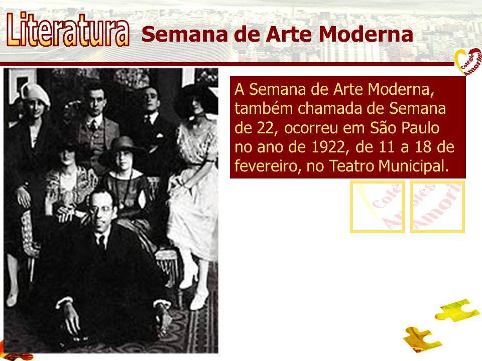A Semana de Arte Moderna, também chamada de Semana de 22, ocorreu em São Paulo no ano de 1922, de 11 a 18 de fevereiro, no Teatro Municipal.
