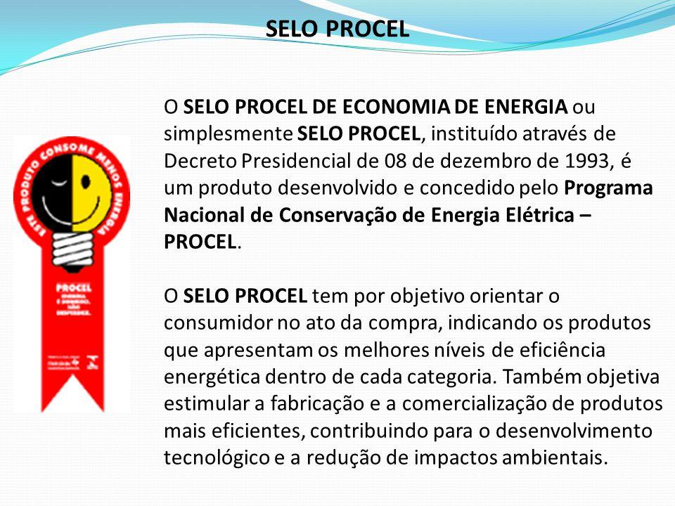 O SELO PROCEL DE ECONOMIA DE ENERGIA ou simplesmente SELO PROCEL, instituído através de Decreto Presidencial de 08 de dezembro de 1993, é um produto d
