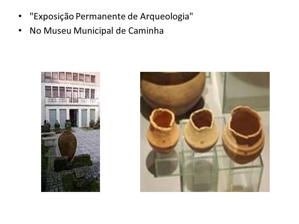 Exposição Permanente de Arqueologia No Museu Municipal de Caminha