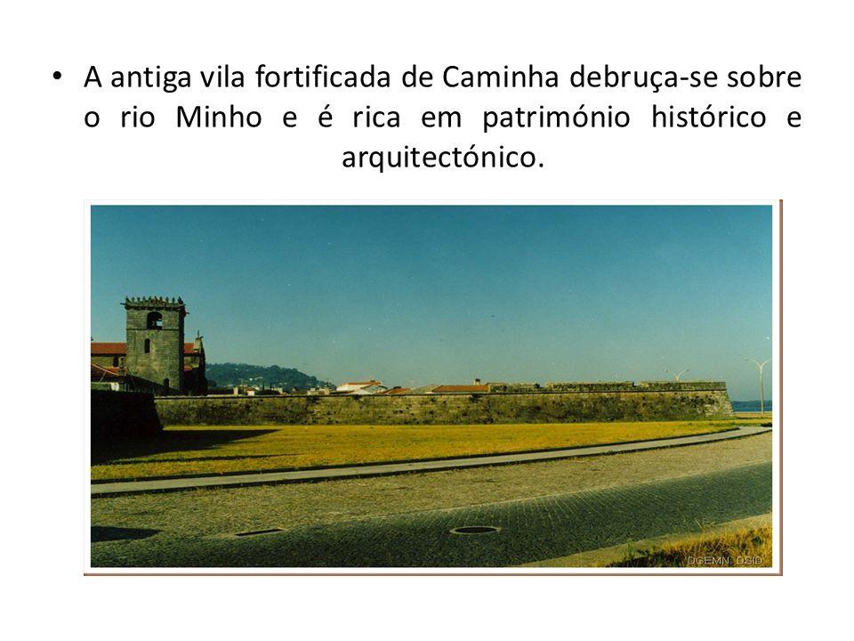 A antiga vila fortificada de Caminha debruça-se sobre o rio Minho e é rica em património histórico e arquitectónico.