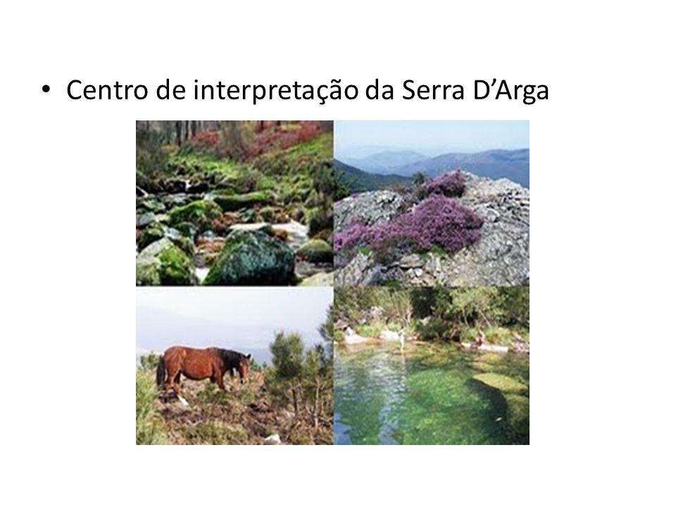 Centro de interpretação da Serra DArga