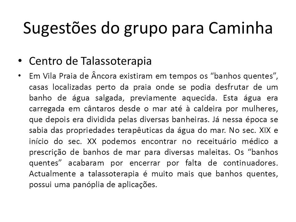 Sugestões do grupo para Caminha Centro de Talassoterapia Em Vila Praia de Âncora existiram em tempos os banhos quentes, casas localizadas perto da pra