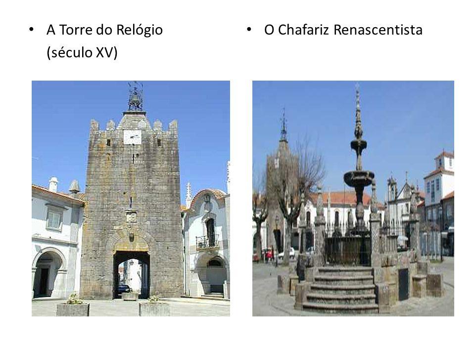 A Torre do Relógio (século XV) O Chafariz Renascentista