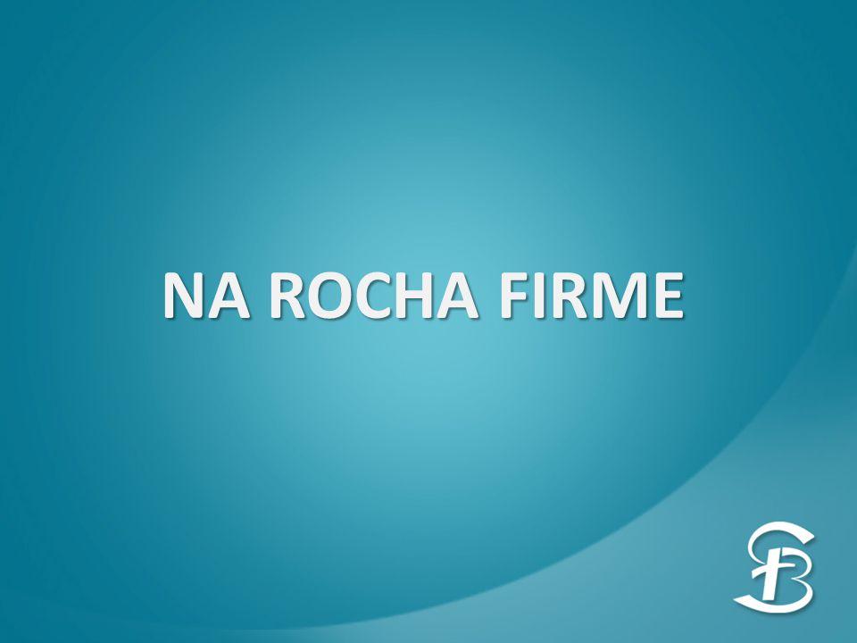 NA ROCHA FIRME