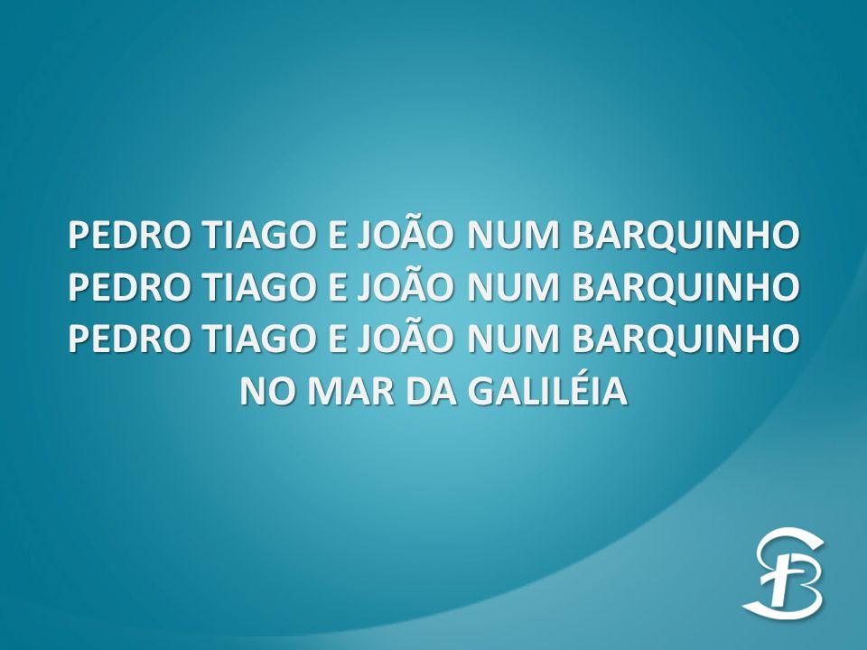 PEDRO TIAGO E JOÃO NUM BARQUINHO NO MAR DA GALILÉIA