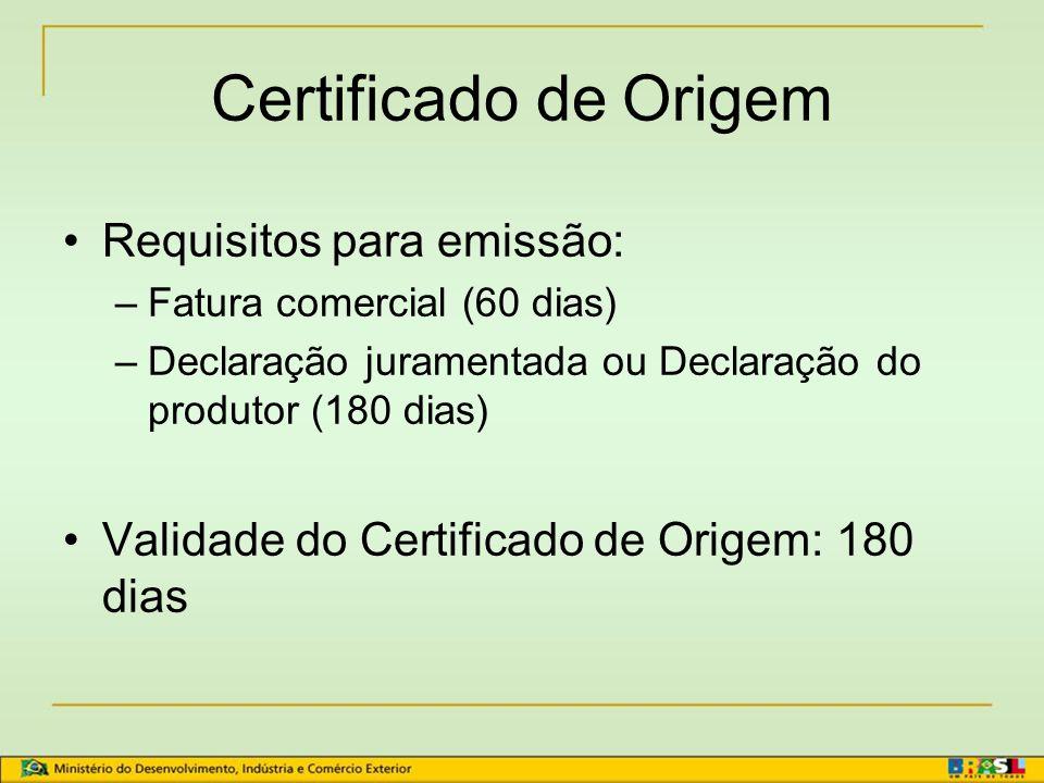 Certificado de Origem Emissoras: 82 entidades listadas na Circular Secex nº 16, de 26/03/2009 Emissoras no Amazonas: –Federação das Indústrias do Esta