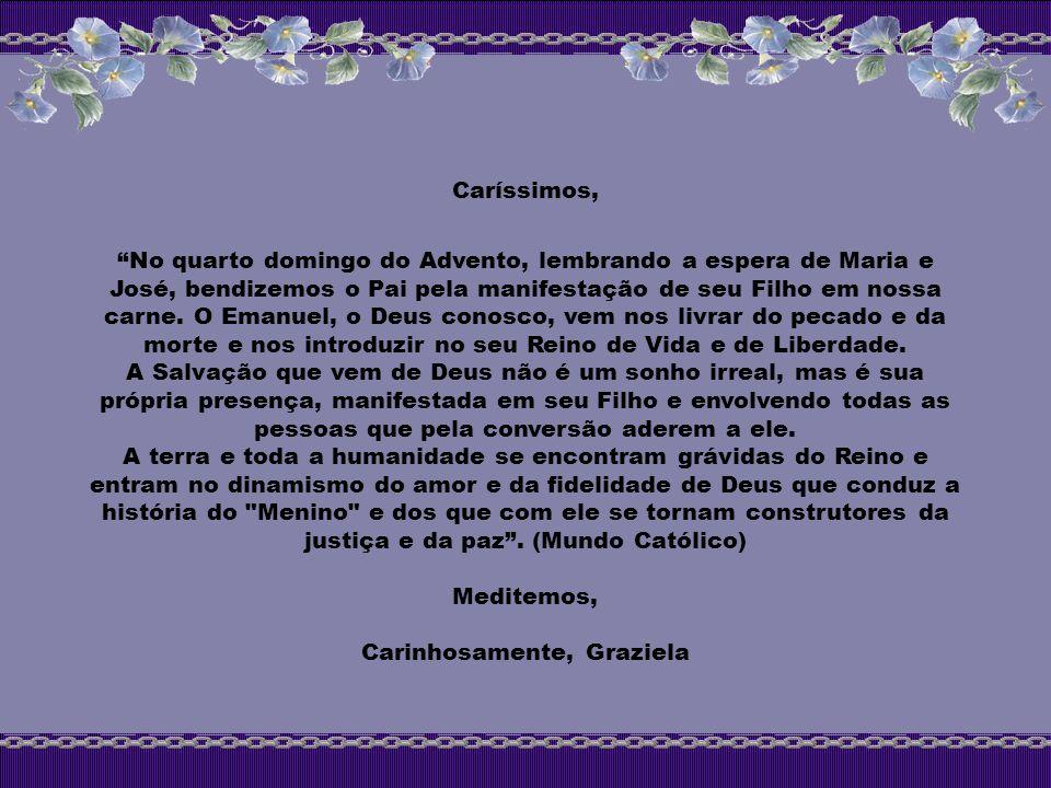 Texto – Missal Dominical, Liturgia das Horas, Internet Música – Estaré em mi casa esta Navidade - Luís Miguel Imagens – Google Formatação - Graziela Visite-nos no site: www.tesouroescondido.com www.blog.tesouroescondido.com