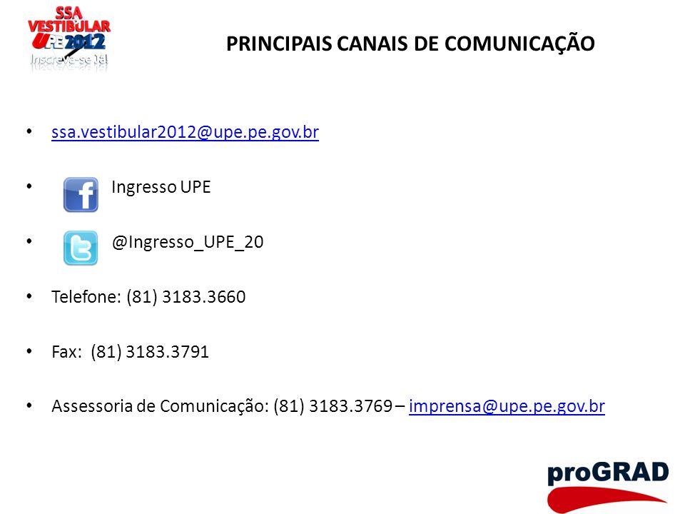 PRINCIPAIS CANAIS DE COMUNICAÇÃO ssa.vestibular2012@upe.pe.gov.br Ingresso UPE @Ingresso_UPE_20 Telefone: (81) 3183.3660 Fax: (81) 3183.3791 Assessori