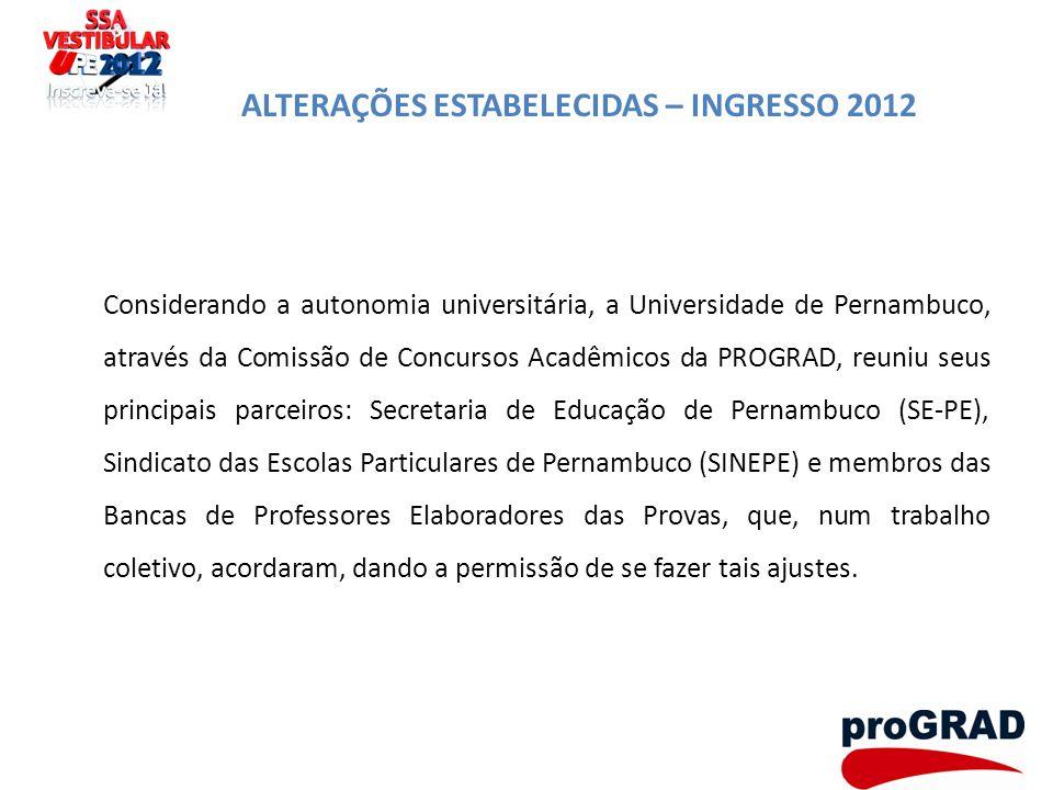 ALTERAÇÕES ESTABELECIDAS – INGRESSO 2012 Considerando a autonomia universitária, a Universidade de Pernambuco, através da Comissão de Concursos Acadêm