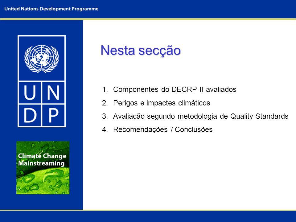 Nesta secção Nesta secção 1.Componentes do DECRP-II avaliados 2.Perigos e impactes climáticos 3.Avaliação segundo metodologia de Quality Standards 4.Recomendações / Conclusões