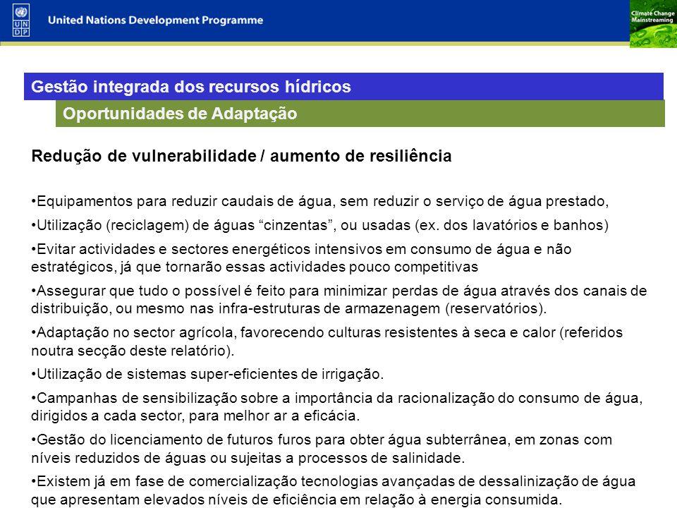 26 Oportunidades de Adaptação Redução de vulnerabilidade / aumento de resiliência Equipamentos para reduzir caudais de água, sem reduzir o serviço de