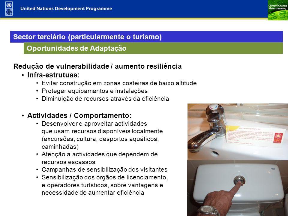 7 Sector terciário (particularmente o turismo) Oportunidades de Adaptação Redução de vulnerabilidade / aumento resiliência Infra-estrutuas: Evitar con