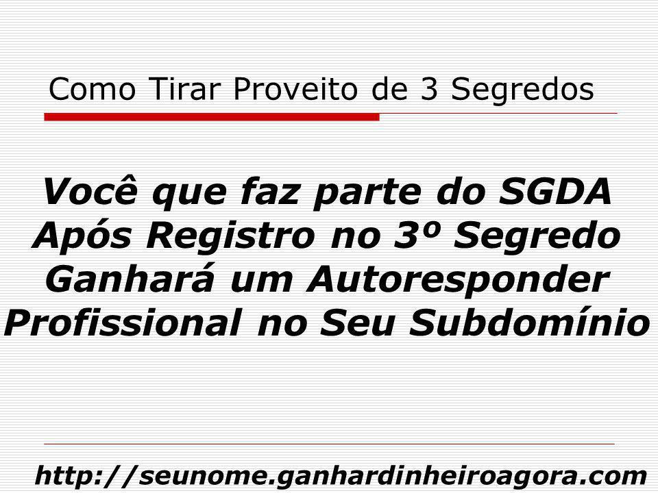 Como Tirar Proveito de 3 Segredos Reconhecimento Empreendedores De Sucesso que já fazem Parte Do SGDA http://seunome.ganhardinheiroagora.com