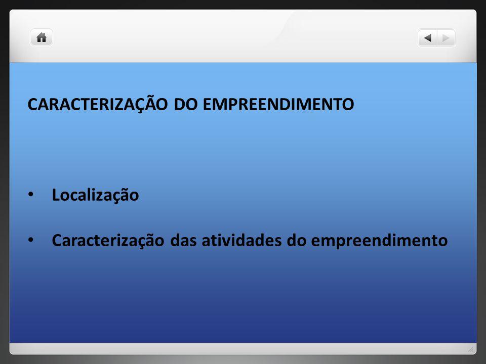 CARACTERIZAÇÃO DO EMPREENDIMENTO Localização Caracterização das atividades do empreendimento