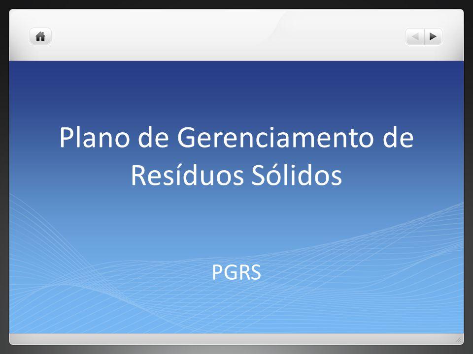 Plano de Gerenciamento de Resíduos Sólidos PGRS