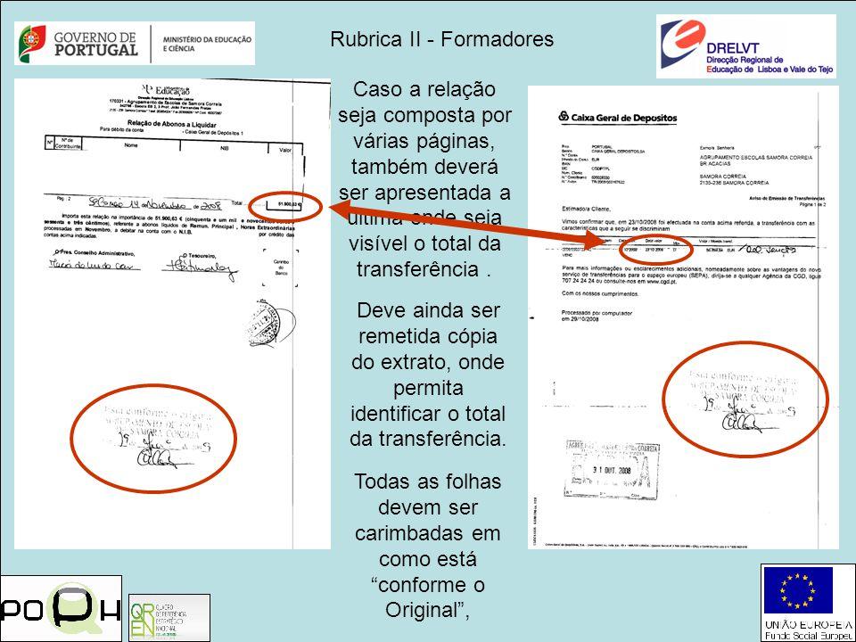 Rubrica II - Formadores Caso a relação seja composta por várias páginas, também deverá ser apresentada a ultima onde seja visível o total da transferê