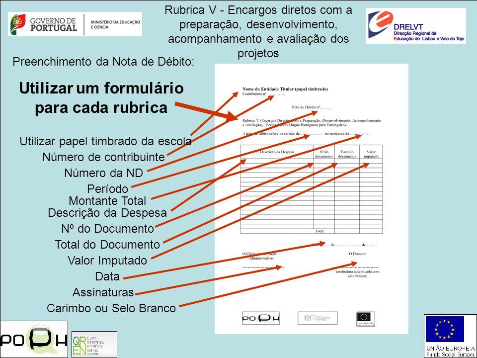 Rubrica V - Encargos diretos com a preparação, desenvolvimento, acompanhamento e avaliação dos projetos Preenchimento da Nota de Débito: Número de con