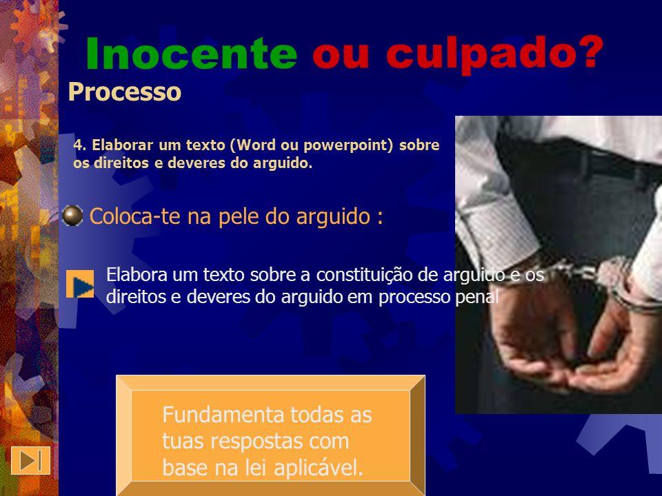 Inocente ou culpado? Processo 3. Redigir uma notificação ao arguido com as cominações estabelecidas no CPP Inocente ou culpado? Fundamenta todas as tu