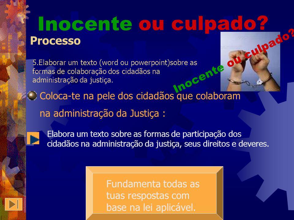 4. Elaborar um texto (Word ou powerpoint) sobre os direitos e deveres do arguido. Processo Fundamenta todas as tuas respostas com base na lei aplicáve