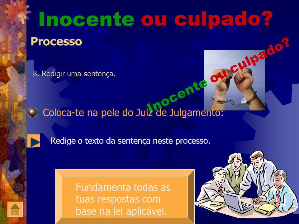 Inocente ou culpado? Processo 7. Reconstituir a ordem da produção da prova na audiência de julgamento (actos dos magistrados,advogados, testemunhas,pe