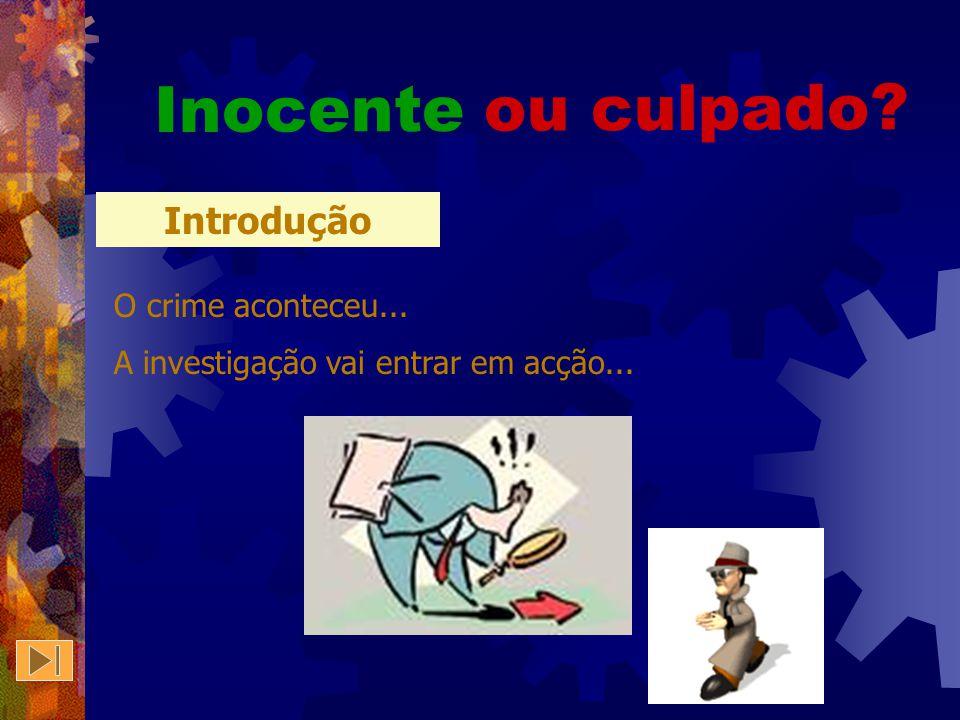 Introdução Tarefa Processo Recursos Avaliação Conclusão Destinatários PorPor Albertina NobreAlbertina Nobre ou culpado? Inocente