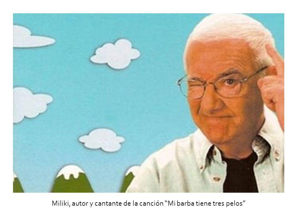 Miliki, autor y cantante de la canción Mi barba tiene tres pelos