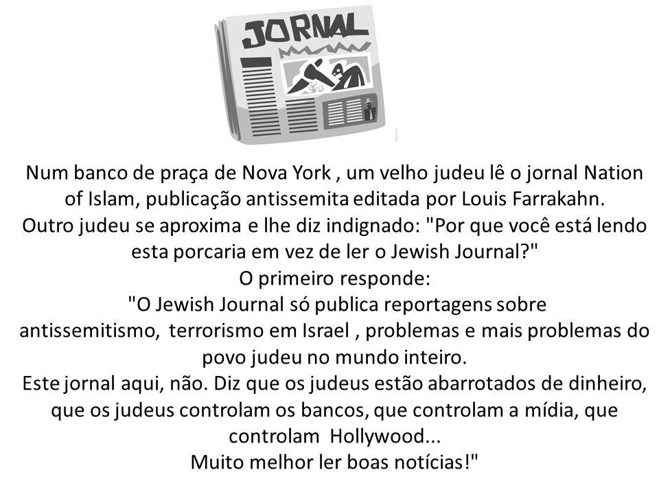 Num banco de praça de Nova York, um velho judeu lê o jornal Nation of Islam, publicação antissemita editada por Louis Farrakahn. Outro judeu se aproxi
