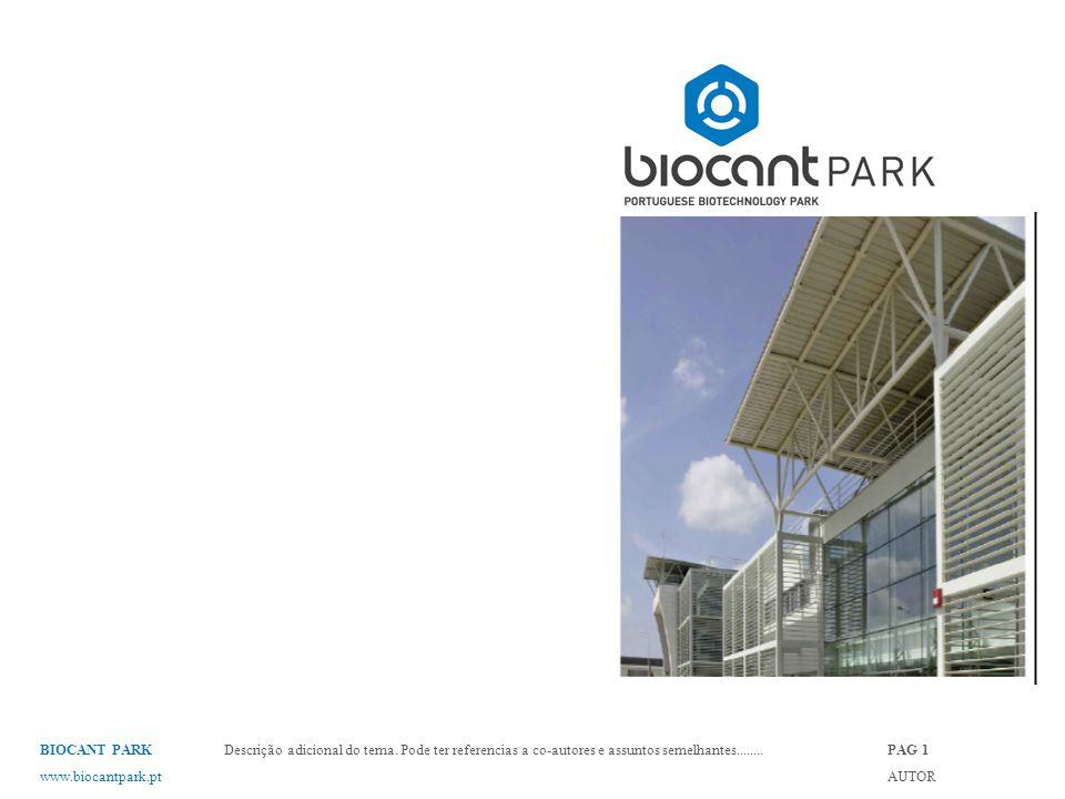 BIOCANT PARK www.biocantpark.pt Descrição adicional do tema.