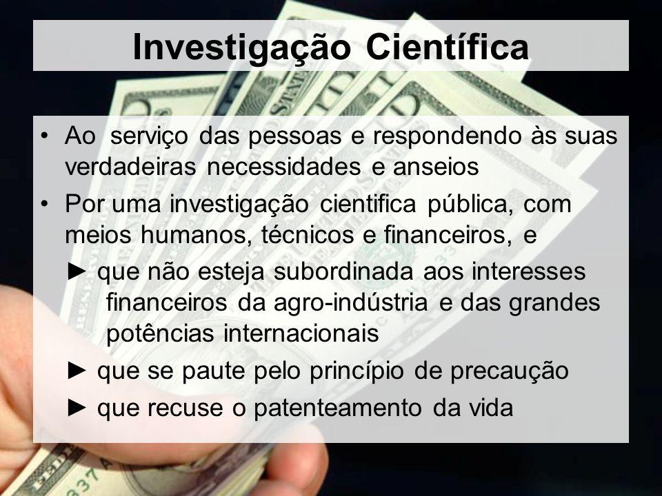 Investigação Científica Ao serviço das pessoas e respondendo às suas verdadeiras necessidades e anseios Por uma investigação cientifica pública, com m