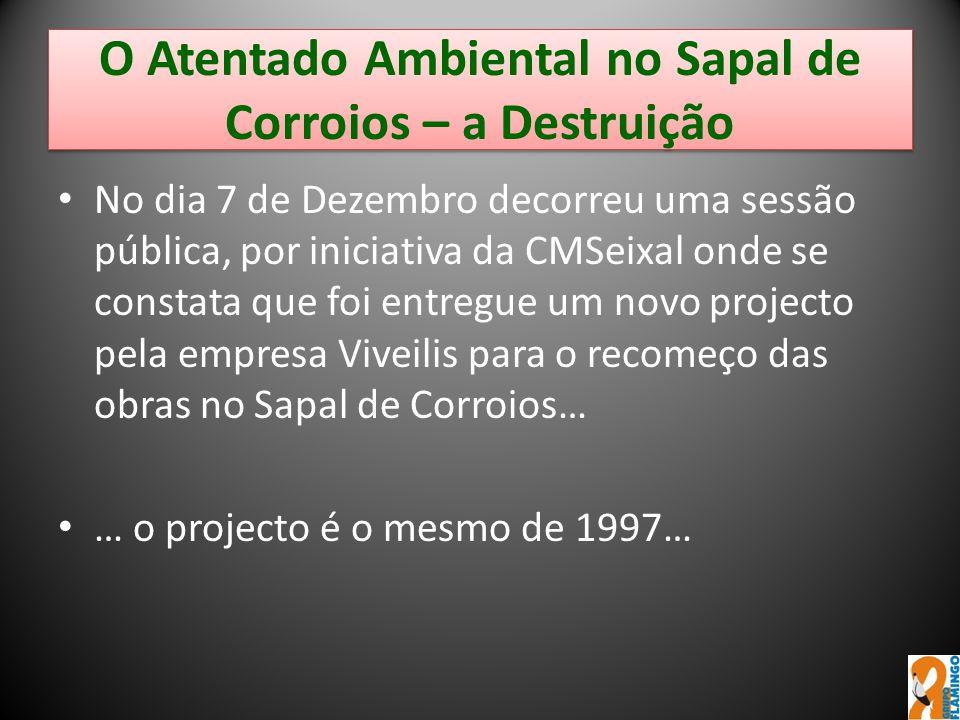O Atentado Ambiental no Sapal de Corroios – a Destruição No dia 7 de Dezembro decorreu uma sessão pública, por iniciativa da CMSeixal onde se constata
